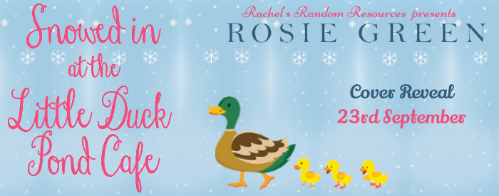 #CoverReveal of Snowed in at Little Duck Pond by Rosie Green @Rosie_Green1988 @rararesources