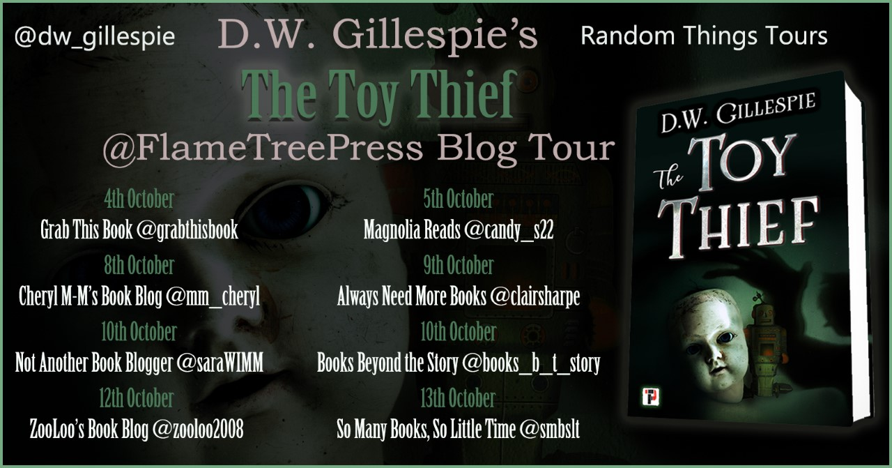 #Excerpt from The Toy Thief by D.W Gillespie @dw_gillespie @flametreepress @annecater