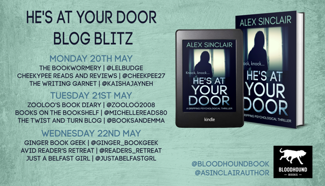 ***#BookReview of He's At Your Door by Alex Sinclair @asinclairauthor @bloodhoundbook