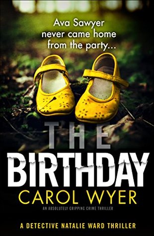 The Birthday by Carol Wyer @carolewyer @bookouture #BookReview #Book1 #DetectiveNatalieWard