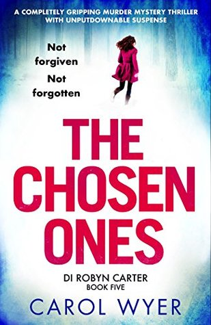 The Chosen Ones by Carol Wyer @CarolWyer @Bookouture #BookReview #Book5 #DIRobynCarter #AuthorTakeOver