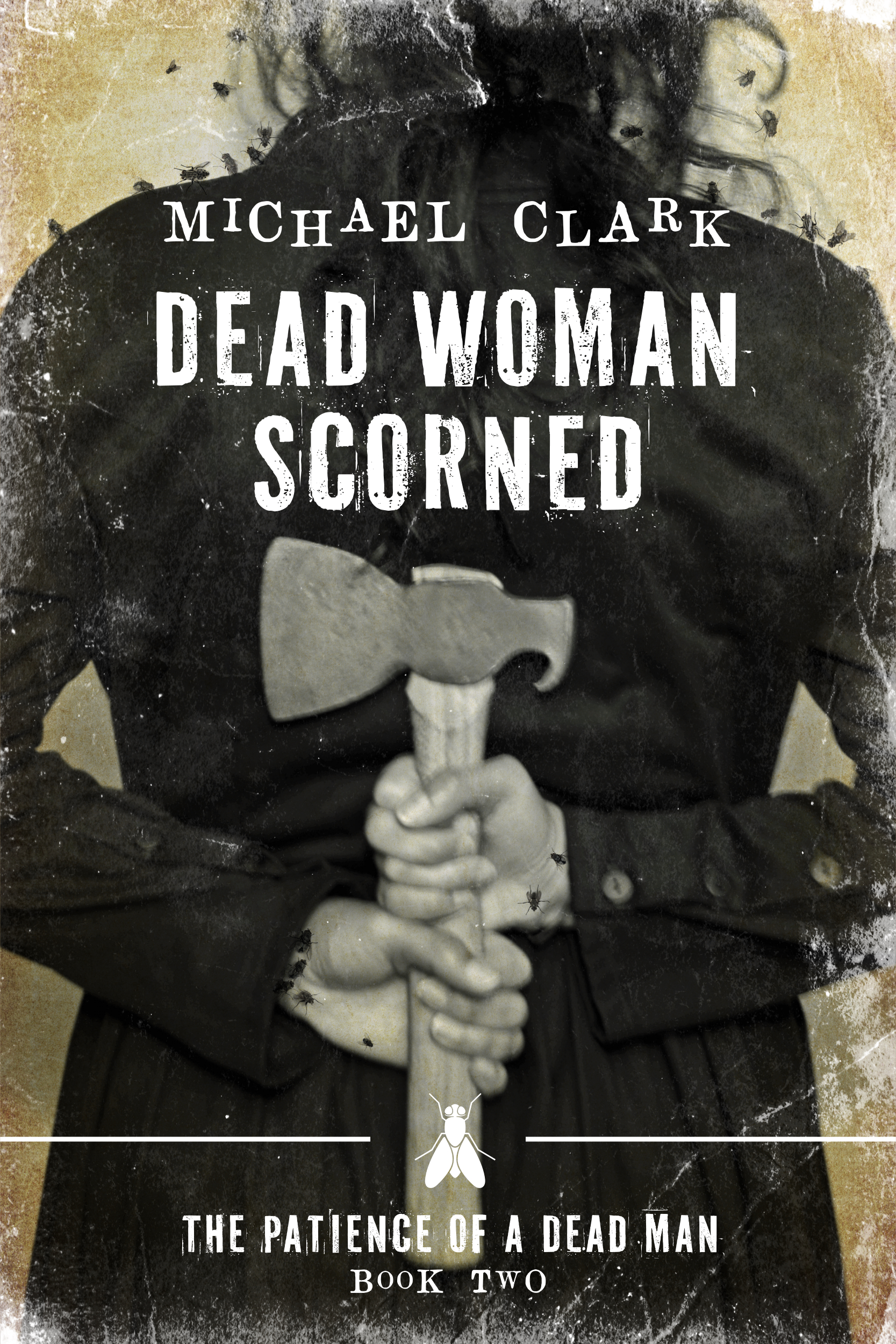 Dead Woman Scorned by Michael Clark @MikeClarkBooks @Damppebbles #BookReview #BlogTour