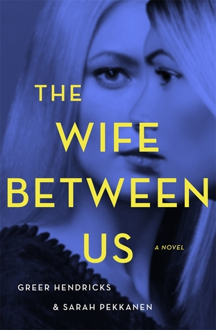 The Wife Between Us by Greer Hendricks and Sarah Pekkanen @greerkh @sarahpekkanen #BookReview #AudiobookReview