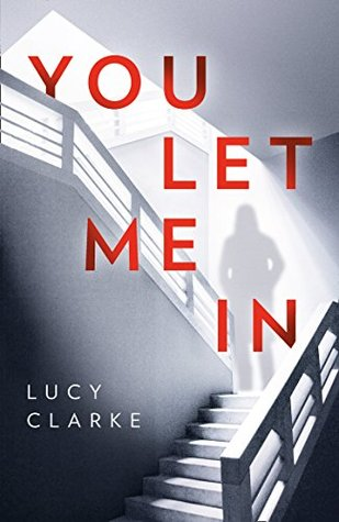 You Let Me In by Lucy Clarke @lucyclarkebooks @HarperCollinsUK #LucyClarke #BookReview #AudioBookReview #Book618 #NetGalleyCountdown #YouLetMeIn