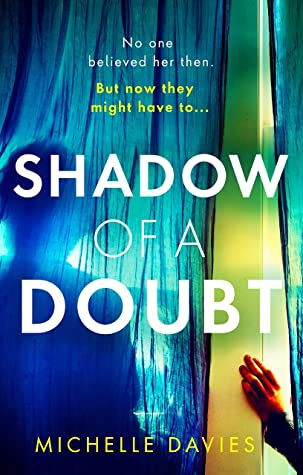 Shadow of a Doubt by Michelle Davies @M_Davieswrites @AlainnaGeorgiou @orionbooks #BookReview #BlogTour #NetGalleyCountdown #Book595