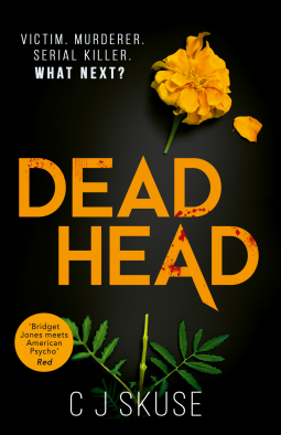 DeadHead by C.J. Skuse @CeejaytheAuthor @HQDigital #BookReview #AudiobookReview #NetGalleyCountdown #Book