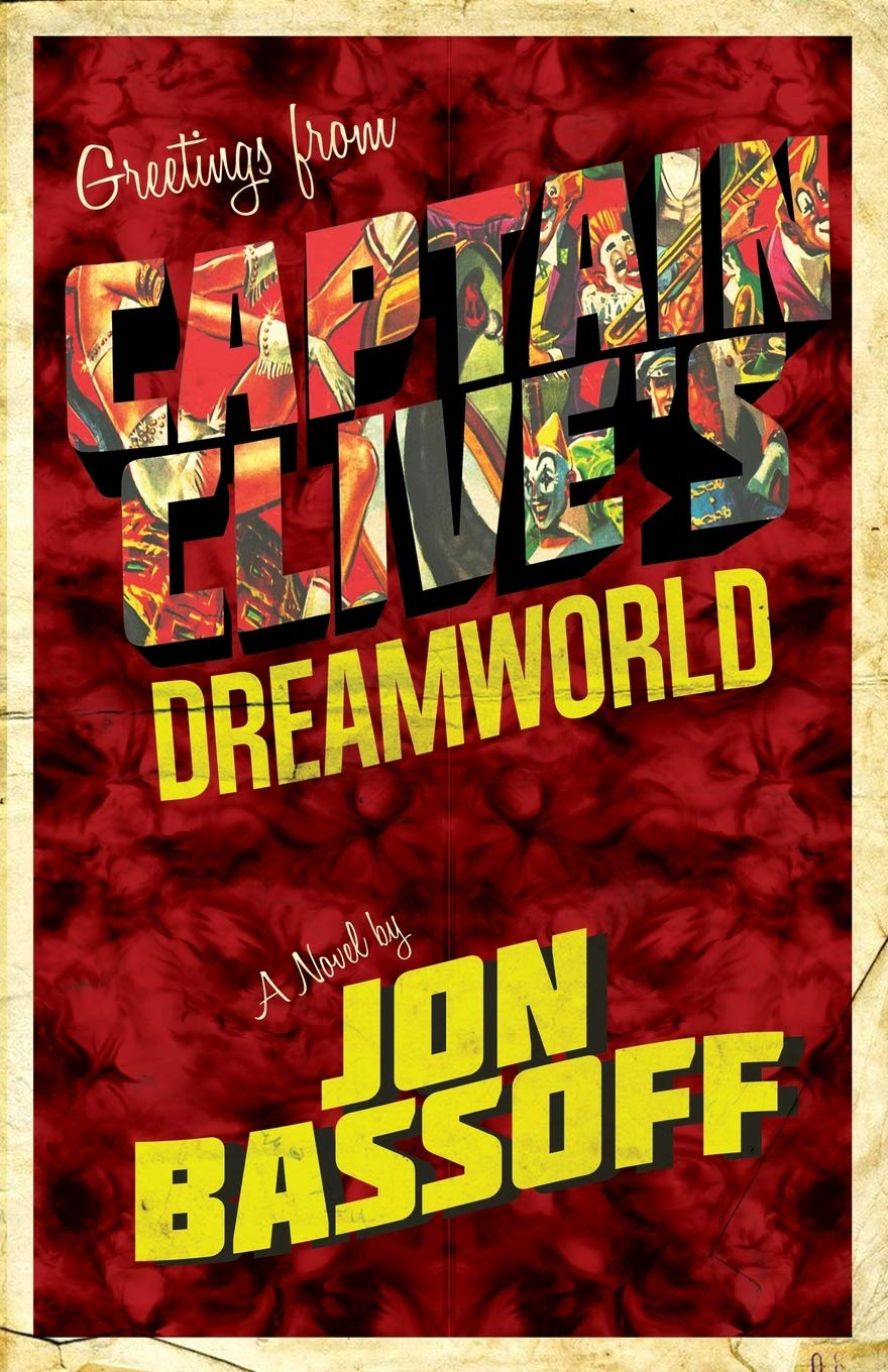 Captain Clive's Dreamworld by Jon Bassoff @jonbassoff @damppebbles #CaptainClivesDreamworld #BookReview #BlogTour