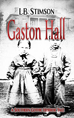 Gaston Hall by LB Stimson @stimsonink #AudioBookReview #BookReview #TheHorrorWithin