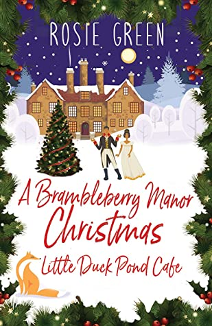 A Brambleberry Manor Christmas by Rosie Green #BookReview #TheLittleDuckPondCafe