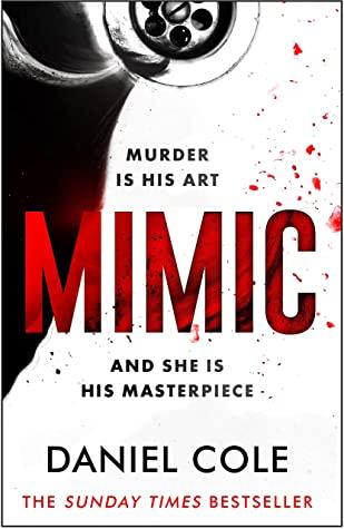 Mimic by Daniel Cole @DanielColeBooks @TrapezeBooks @Tr4cyF3nt0n #AudiobookReview #BlogTour