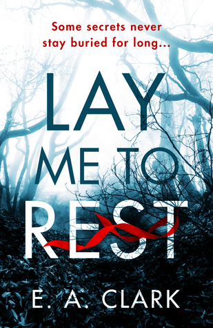 Lay Me To rest by E.A Clarke