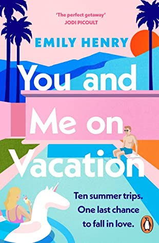 You and Me On Vacation by Emily Henry