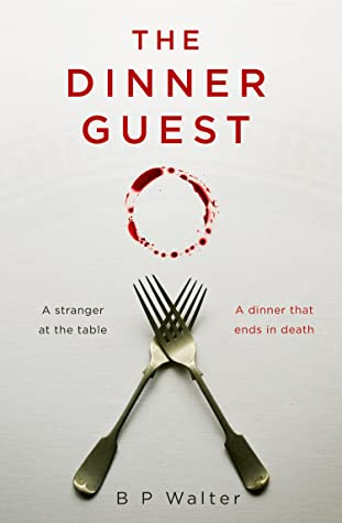 The Dinner Guest by B P Walters